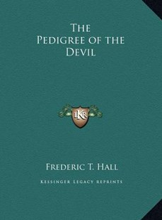 The Pedigree of the Devil the Pedigree of the Devil by Frederic T Hall (9781169756816) - HardCover - Modern & Contemporary Fiction Literature