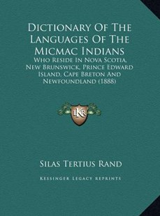 Dictionary of the Languages of the Micmac Indians by Silas Tertius Rand (9781169758957) - HardCover - Modern & Contemporary Fiction Literature