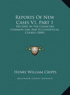 Reports of New Cases V1, Part 1 by Henry William Cripps (9781169760325) - HardCover - Modern & Contemporary Fiction Literature