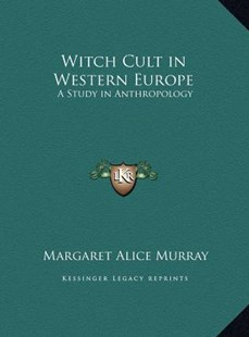 Witch Cult in Western Europe by Margaret Alice Murray (9781169761094) - HardCover - Modern & Contemporary Fiction Literature