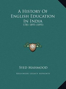 A History of English Education in India by Syed Mahmood (9781169762138) - HardCover - Modern & Contemporary Fiction Literature