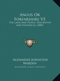 Angus or Forfarshire V5 by Alexander Johnston Warden (9781169763692) - HardCover - Modern & Contemporary Fiction Literature