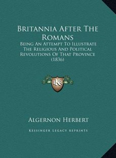 Britannia After the Romans by Algernon Herbert (9781169764262) - HardCover - Modern & Contemporary Fiction Literature