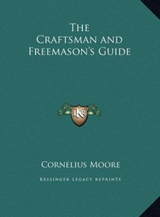 The Craftsman and Freemason's Guide by Cornelius Moore (9781169765405) - HardCover - Modern & Contemporary Fiction Literature