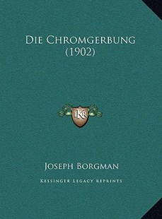 Die Chromgerbung (1902) by Joseph Borgman (9781169766266) - HardCover - Modern & Contemporary Fiction Literature