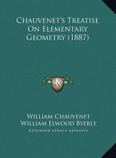 Chauvenet's Treatise on Elementary Geometry (1887) by William Chauvenet, William Elwood Byerly (9781169766501) - HardCover - Modern & Contemporary Fiction Literature