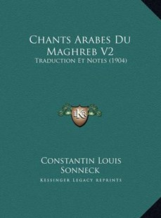 Chants Arabes Du Maghreb V2 by Constantin Louis Sonneck (9781169770959) - HardCover - Modern & Contemporary Fiction Literature