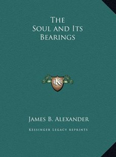 The Soul and Its Bearings by James B Alexander (9781169771871) - HardCover - Modern & Contemporary Fiction Literature