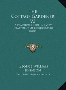 The Cottage Gardener V3 by George William Johnson (9781169775640) - HardCover - Modern & Contemporary Fiction Literature