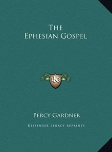 The Ephesian Gospel by Percy Gardner (9781169776739) - HardCover - Modern & Contemporary Fiction Literature