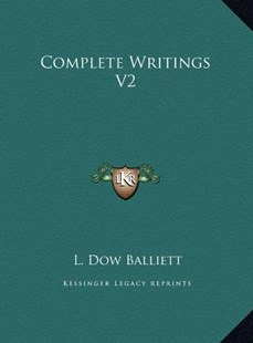 Complete Writings V2 by L Dow Balliett (9781169778795) - HardCover - Modern & Contemporary Fiction Literature