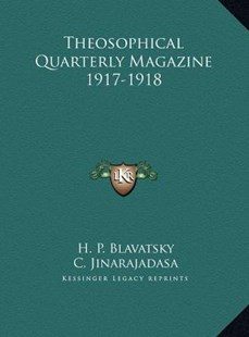 Theosophical Quarterly Magazine 1917-1918 by Helena Petrovna Blavatsky, C Jinarajadasa (9781169779075) - HardCover - Modern & Contemporary Fiction Literature