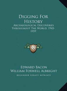 Digging for History by Edward Bacon, William Foxwell Albright (9781169780415) - HardCover - Modern & Contemporary Fiction Literature