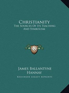 Christianity by James Ballantyne Hannay (9781169787261) - HardCover - Modern & Contemporary Fiction Literature