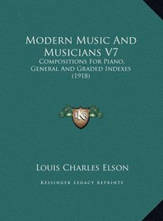 Modern Music and Musicians V7 by Louis Charles Elson (9781169787797) - HardCover - Modern & Contemporary Fiction Literature
