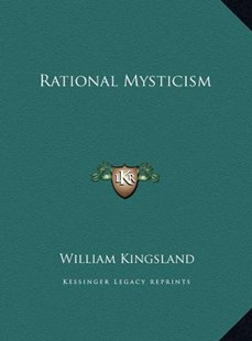 Rational Mysticism by William Kingsland (9781169788787) - HardCover - Modern & Contemporary Fiction Literature