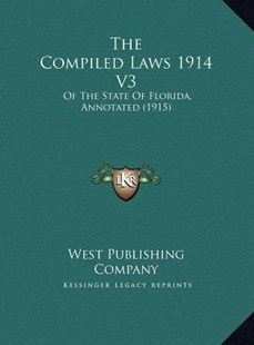 The Compiled Laws 1914 V3 by West Publishing Company (9781169790018) - HardCover - Modern & Contemporary Fiction Literature