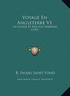 Voyage En Angleterre V1 by B Faujas Saint Fond (9781169790261) - HardCover - Modern & Contemporary Fiction Literature