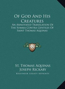 Of God and His Creatures by Thomas Aquinas, Joseph Rickaby (9781169791244) - HardCover - Modern & Contemporary Fiction Literature