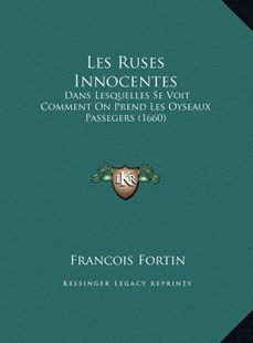 Les Ruses Innocentes by Francois Fortin (9781169792999) - HardCover - Modern & Contemporary Fiction Literature