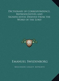 Dictionary of Correspondence, Representatives and Significatives Derived from the Word of the Lord by Emanuel Swedenborg (9781169793156) - HardCover - Modern & Contemporary Fiction Literature