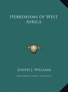 Hebrewisms of West Africa by Joseph J Williams (9781169793774) - HardCover - Modern & Contemporary Fiction Literature