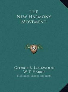 The New Harmony Movement by George Browning Lockwood, W T Harris (9781169794900) - HardCover - Modern & Contemporary Fiction Literature