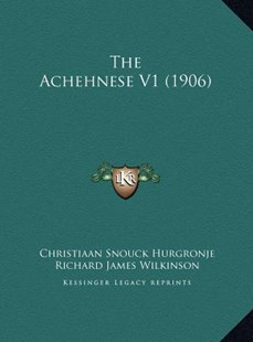 The Achehnese V1 (1906) by Christiaan Snouck Hurgronje (9781169795297) - HardCover - Modern & Contemporary Fiction Literature