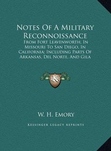 Notes of a Military Reconnoissance by W H Emory (9781169796843) - HardCover - Modern & Contemporary Fiction Literature