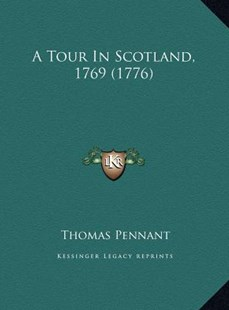 A Tour in Scotland, 1769 (1776) by Thomas Pennant (9781169798762) - HardCover - Modern & Contemporary Fiction Literature