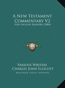 A New Testament Commentary V2 by Various Writers, Charles John Ellicott (9781169798809) - HardCover - Modern & Contemporary Fiction Literature