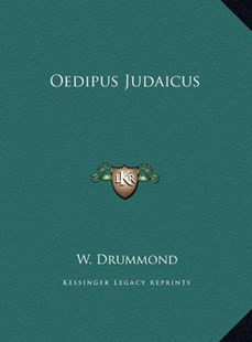 Oedipus Judaicus by W Drummond (9781169801486) - HardCover - Modern & Contemporary Fiction Literature