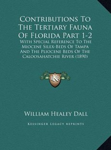 Contributions to the Tertiary Fauna of Florida Part 1-2 by William Healey Dall (9781169805378) - HardCover - Modern & Contemporary Fiction Literature