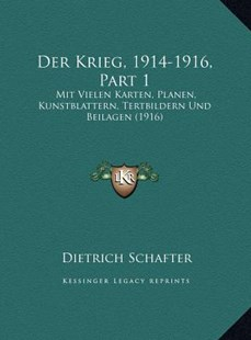 Der Krieg, 1914-1916, Part 1 by Dietrich Schafter (9781169805606) - HardCover - Modern & Contemporary Fiction Literature