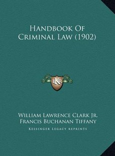 Handbook of Criminal Law (1902) by William Lawrence Clark (9781169809826) - HardCover - Modern & Contemporary Fiction Literature