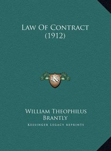 Law of Contract (1912) by William Theophilus Brantly (9781169810532) - HardCover - Modern & Contemporary Fiction Literature