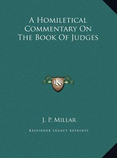 A Homiletical Commentary on the Book of Judges by J P Millar (9781169811171) - HardCover - Modern & Contemporary Fiction Literature