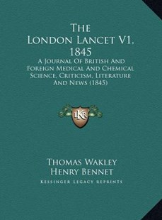 The London Lancet V1, 1845 by Thomas Wakley, Henry Bennet (9781169811751) - HardCover - Modern & Contemporary Fiction Literature