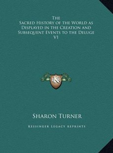 The Sacred History of the World as Displayed in the Creation and Subsequent Events to the Deluge V1 by Sharon Turner (9781169812338) - HardCover - Modern & Contemporary Fiction Literature
