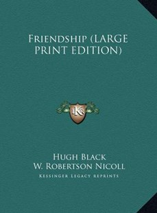 Friendship by Hugh B Black, W Robertson Nicoll (9781169875357) - HardCover - Modern & Contemporary Fiction Literature