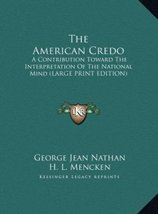 The American Credo by George Jean Nathan, H L Mencken (9781169892774) - HardCover - Modern & Contemporary Fiction Literature