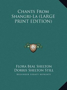 Chants from Shangri-La by Dorris Shelton Still, Flora Beal Shelton (9781169951426) - HardCover - Modern & Contemporary Fiction Literature