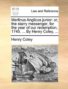 Merlinus Anglicus Junior by Henry Coley (9781170091890) - PaperBack - Reference Law