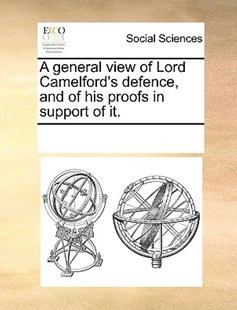 A general view of Lord Camelford's defence, and of his proofs in support of it. by See Notes Multiple Contributors (9781170211373) - PaperBack - Social Sciences Sociology