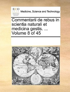 Commentarii de rebus in scientia naturali et medicina gestis. ...  Volume 8 of 45 by See Notes Multiple Contributors (9781170213445) - PaperBack - Reference Medicine