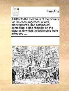 A letter to the members of the Society for the encouragement of arts, manufactures, and commerce by See Notes Multiple Contributors (9781170220115) - PaperBack - Art & Architecture Art History