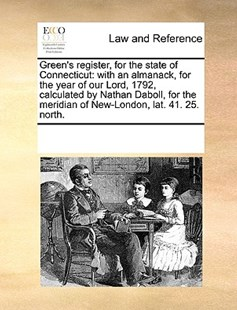 Green's register, for the state of Connecticut by See Notes Multiple Contributors (9781170221136) - PaperBack - Reference Law