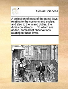 A collection of most of the penal laws relating to the customs and excise by See Notes Multiple Contributors (9781170221594) - PaperBack - Social Sciences Sociology