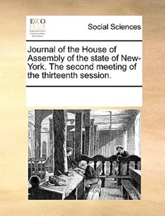 Journal of the House of Assembly of the state of New-York. The second meeting of the thirteenth session. by See Notes Multiple Contributors (9781170222102) - PaperBack - Social Sciences Sociology