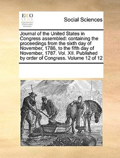 Journal of the United States in Congress assembled by See Notes Multiple Contributors (9781170223499) - PaperBack - Social Sciences Sociology